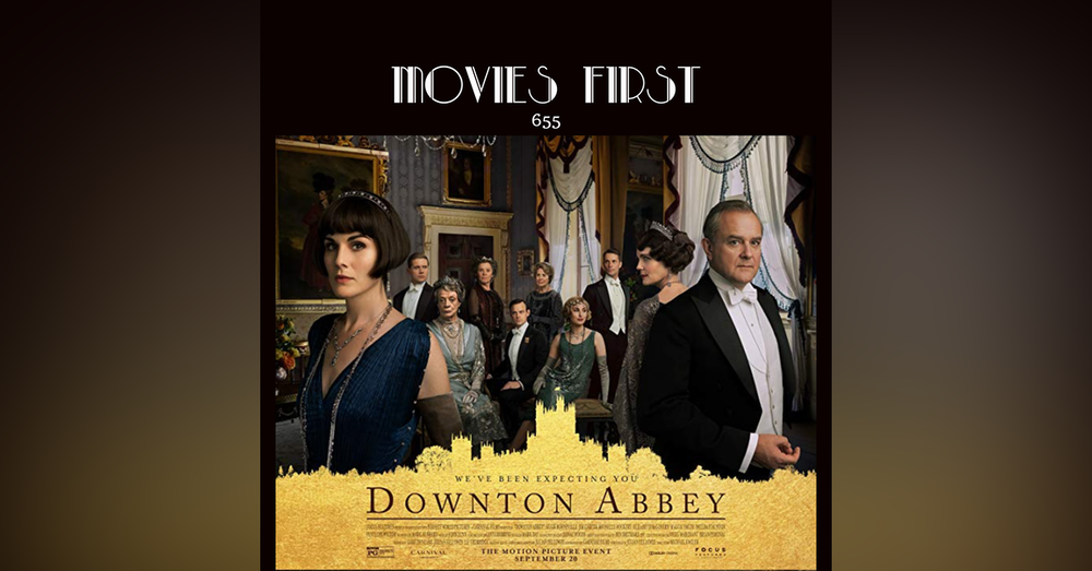 655: Downton Abbey (Drama) (the @MoviesFirst review)