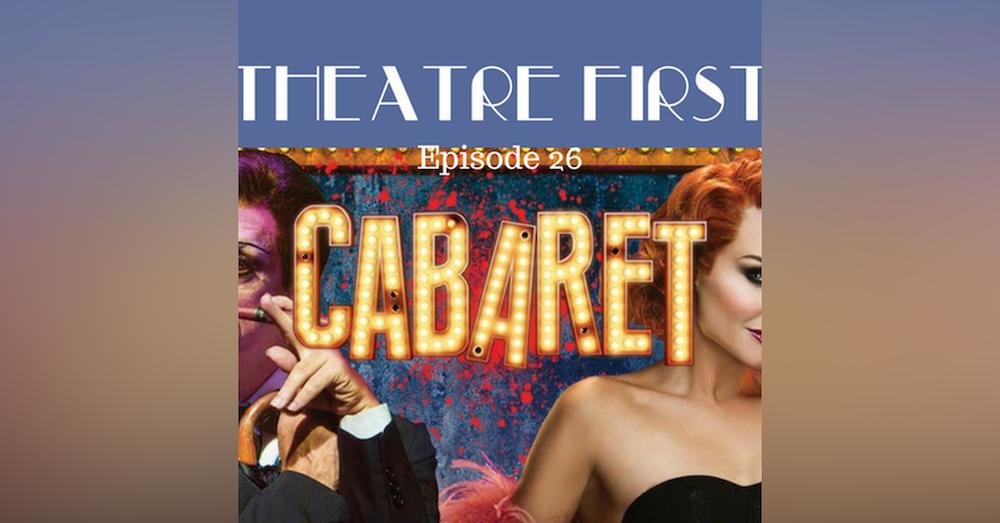 26: Cabaret - Theatre First with Alex First Episode 26