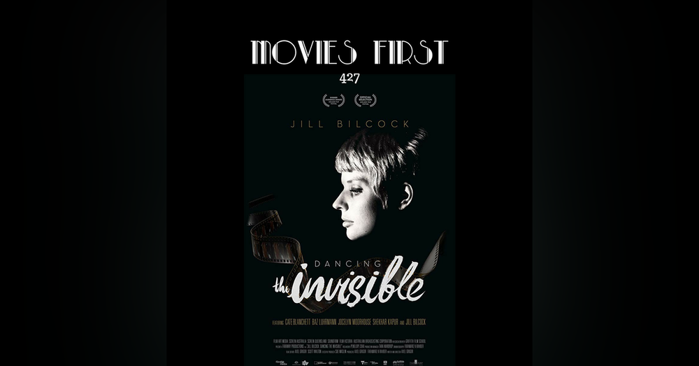 427: Jill Billcock: Dancing The Invisible - Movies First with Alex First