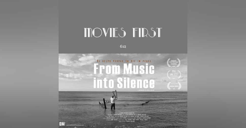 612: From Music Into Silence (Documentary) (a review)