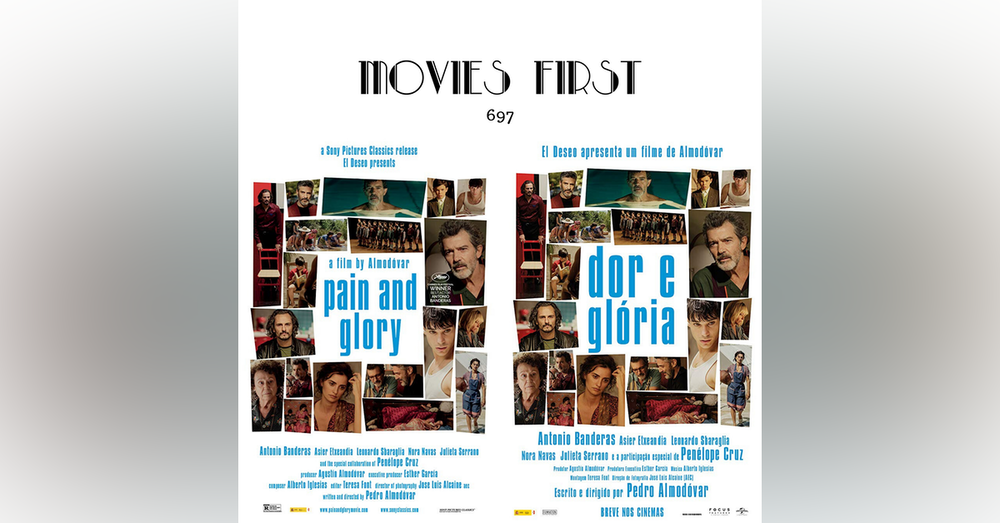 697: Pain and Glory (Spain) (the @MoviesFirst review)