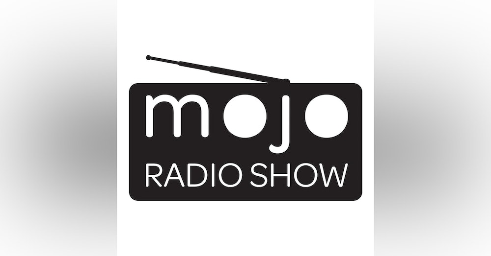 The Mojo Radio Show - Ep 116: Reinvention - Rewrite your Narrative and Unlock Amazing Possibilities - Gair Maxwell