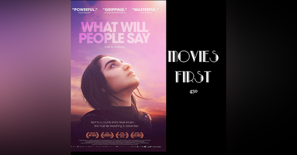 430: What Will People Say - Movies First with Alex First