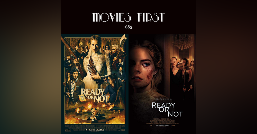 685: Ready or Not (Comedy, Horror, Mystery) (the @MoviesFirst review)