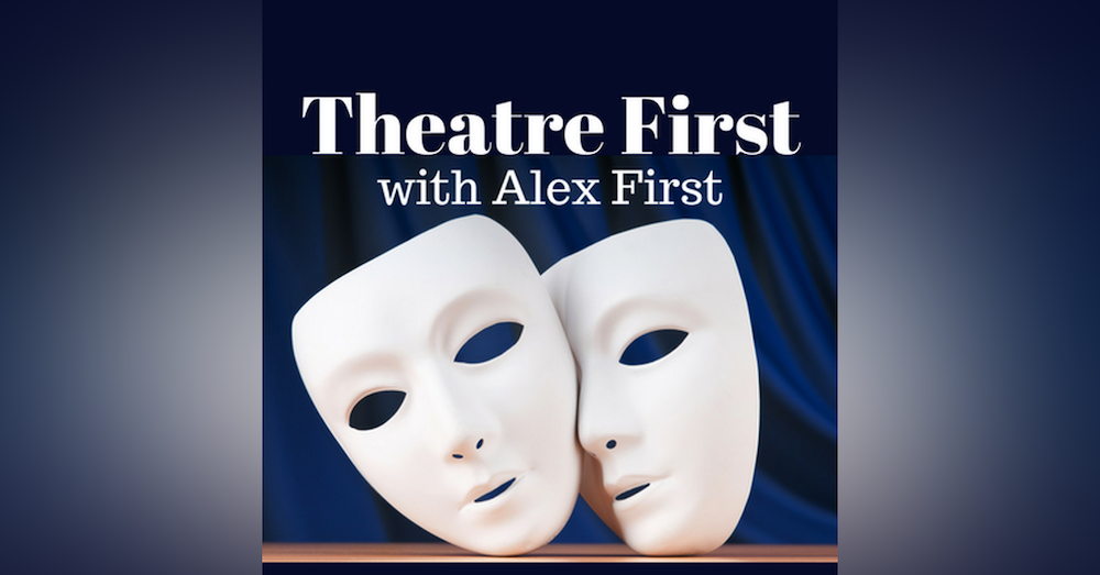93: Bliss - Theatre First with Alex First