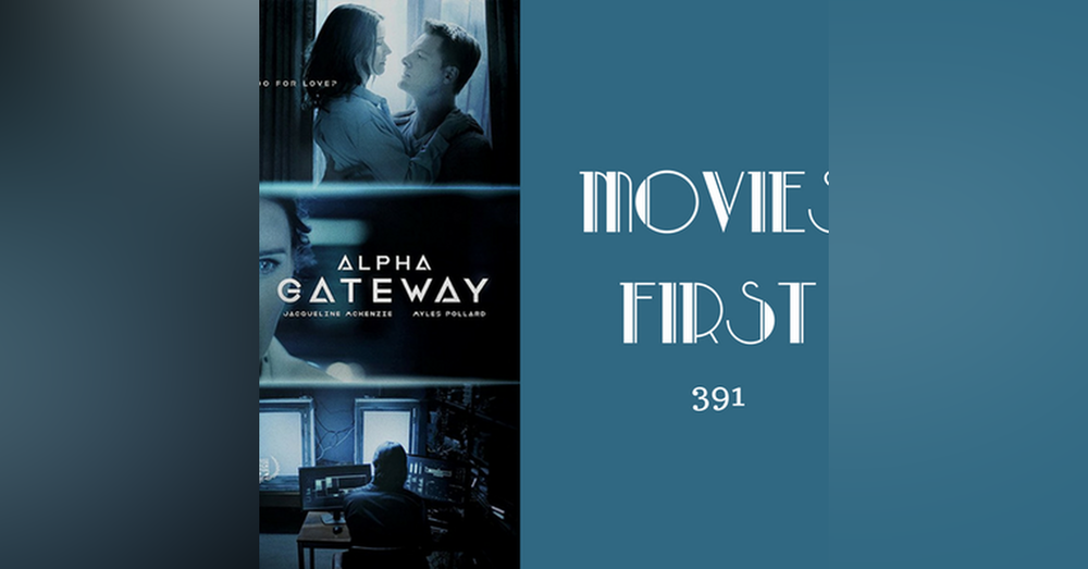 391: The Gateway - Movies First with Alex First