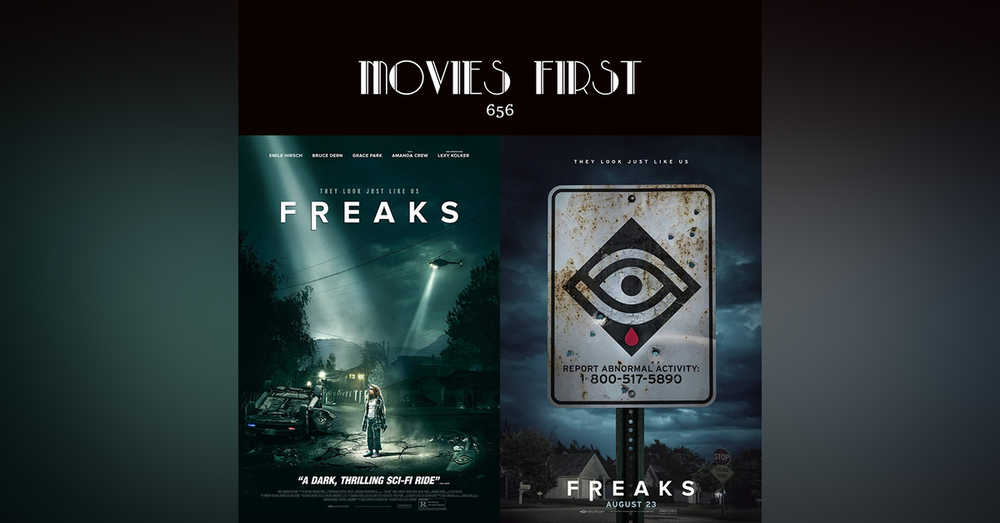 656: Freaks (Drama, Sci-Fi, Thriller) (the @MoviesFirst review)