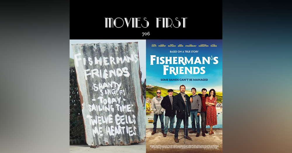 706: Fisherman's Friends (Comedy, Drama, Music) (the @MoviesFirst review)