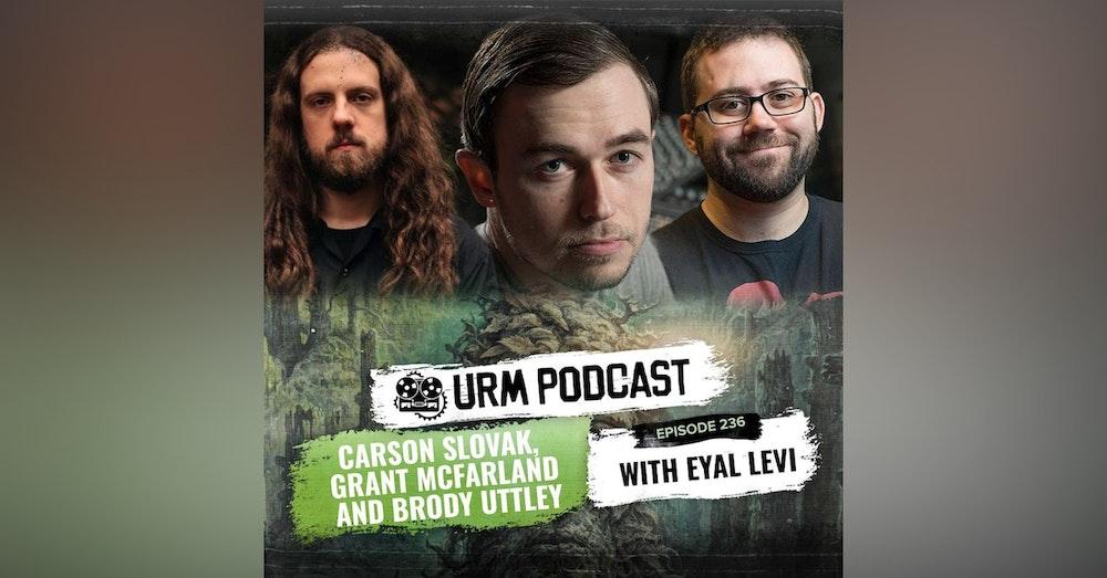 EP 236 | Carson Slovak, Grant McFarland and Brody Uttley