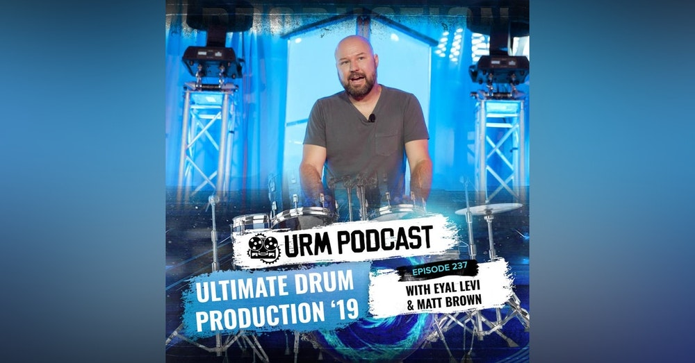 EP 237   Ultimate Drum Production '19