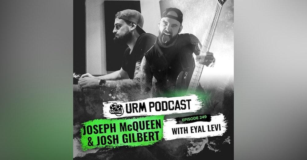 EP 249   Joseph McQueen and Josh Gilbert