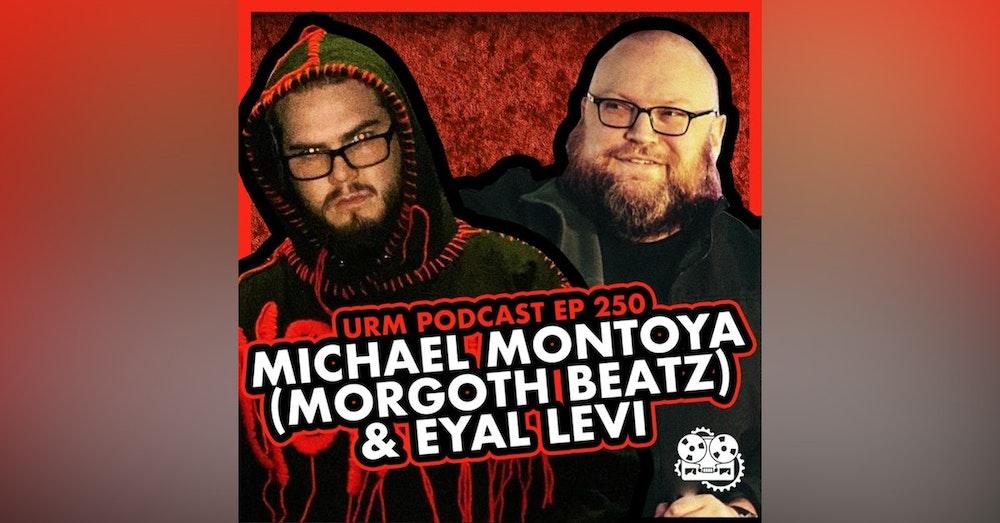 EP 250 | Michael Montoya (Morgoth Beatz)