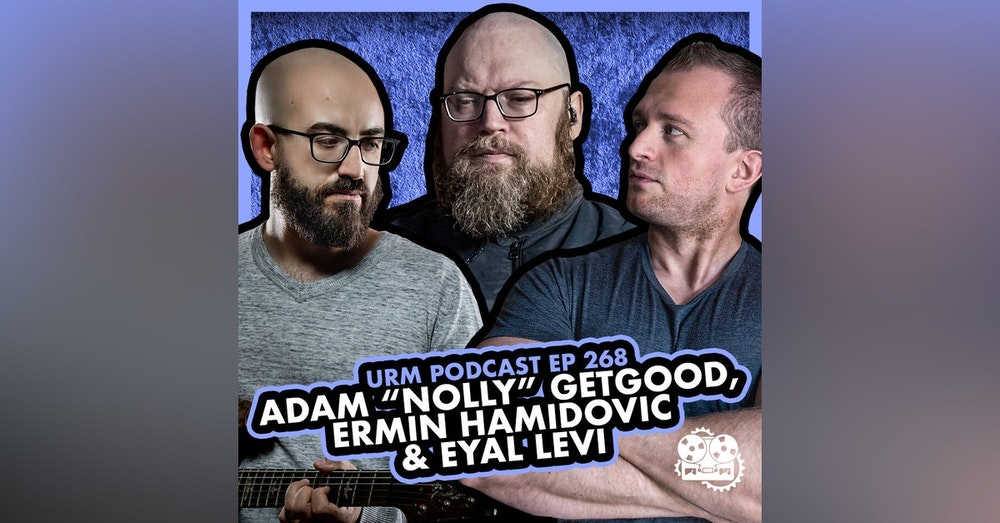 "EP 268 | Adam ""Nolly"" Getgood and Ermin Hamidovic"