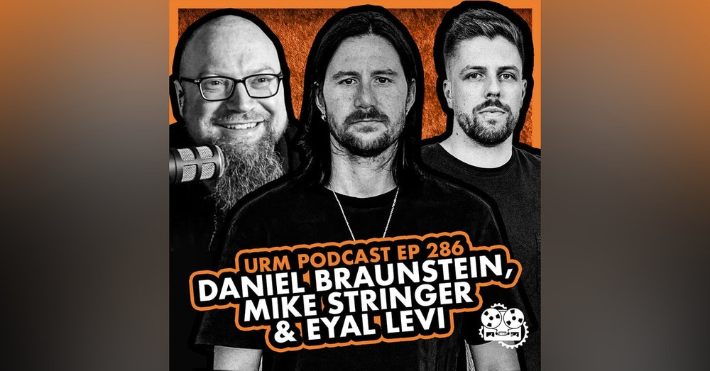 EP 286 | Daniel Braunstein and Mike Stringer