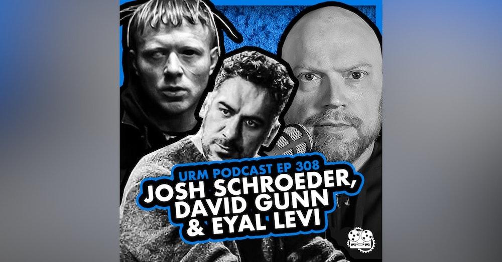 EP 308 | Josh Schroeder and David Gunn