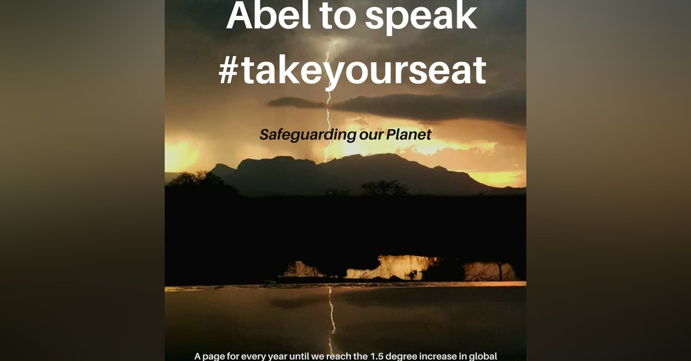 #045 Safeguarding Our Planet -Abel to Speak