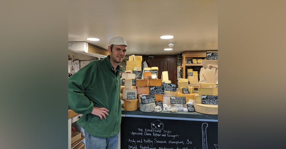 #013 - Amazing Cheese Success at The Courtyard Dairy, Settle