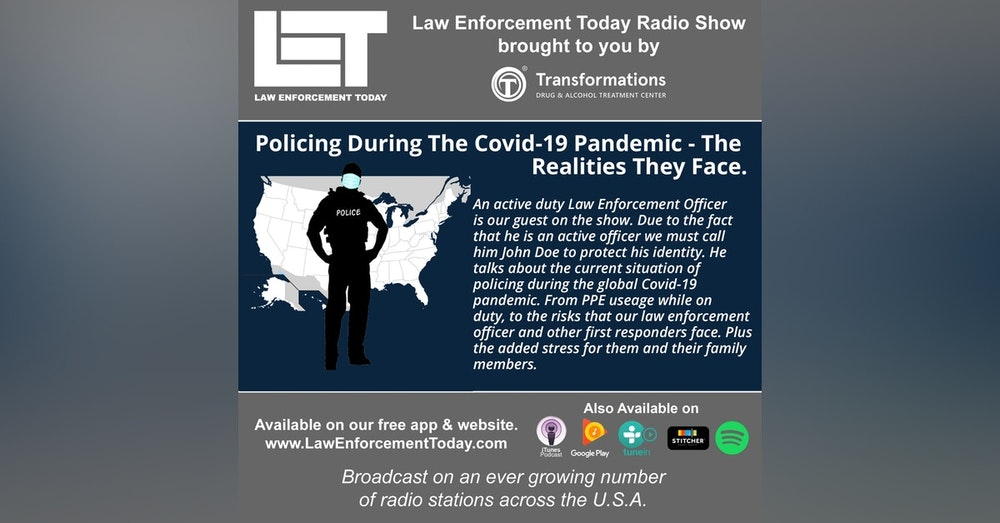 S4E28: Policing During The Covid-19 Pandemic - The Realities They Face.