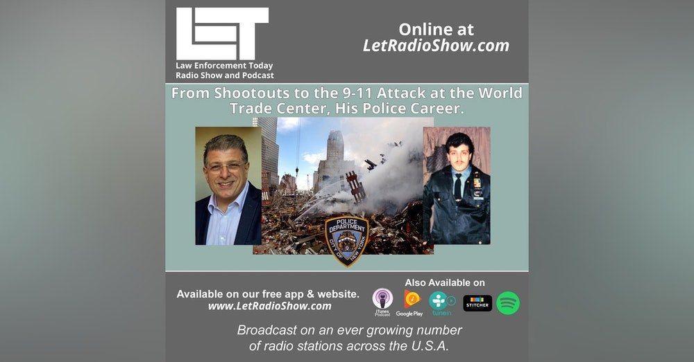S5E36: From Shootouts to the 9-11 Attack at the World  Trade Center, His Police Career.