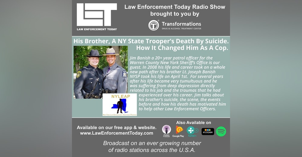 S4E24: His Brother, A NY State Trooper's Death By Suicide.  How It Changed Him As A Cop.
