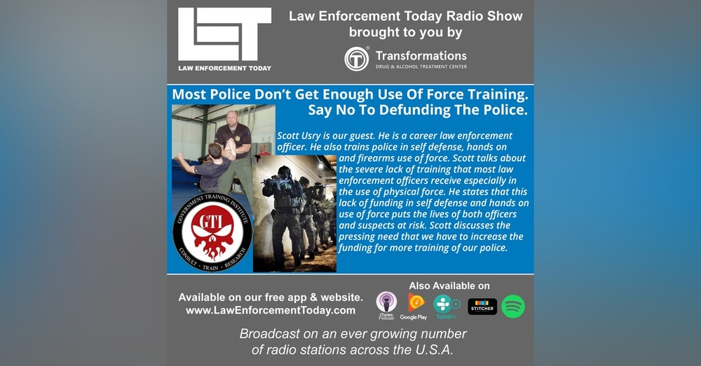 S4E48: Most Police Don't Get Enough Use Of Force Training.  Say No To Defunding The Police.