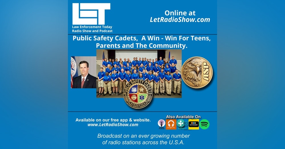 S5E51: Public Safety Cadets,  A Win - Win For Teens,  Parents and The Community.