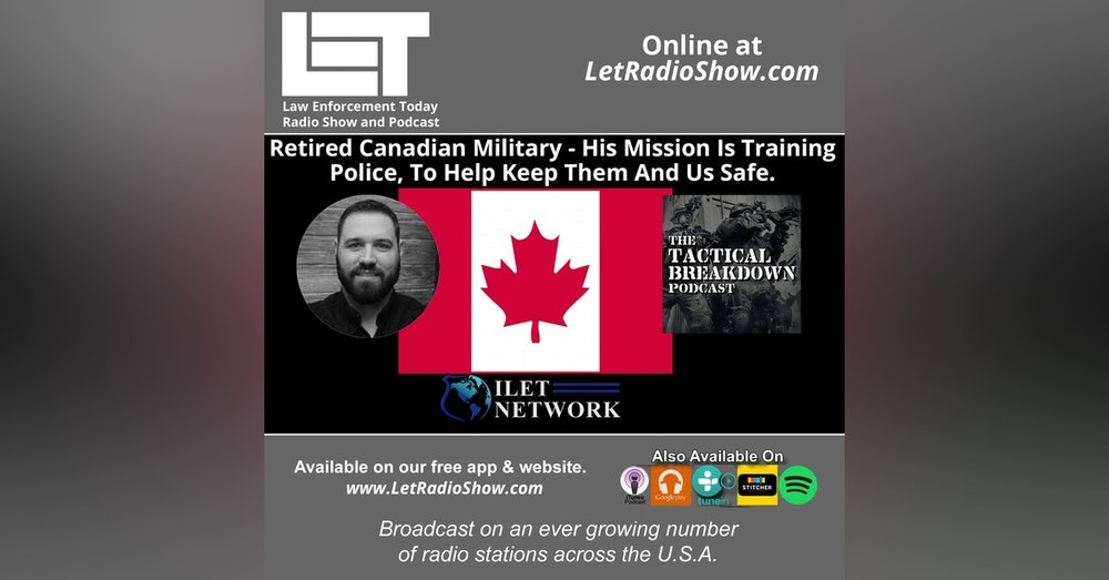 S5E37: Retired Canadian Military - His Mission Is Training  Police, To Help Keep Them And Us Safe.