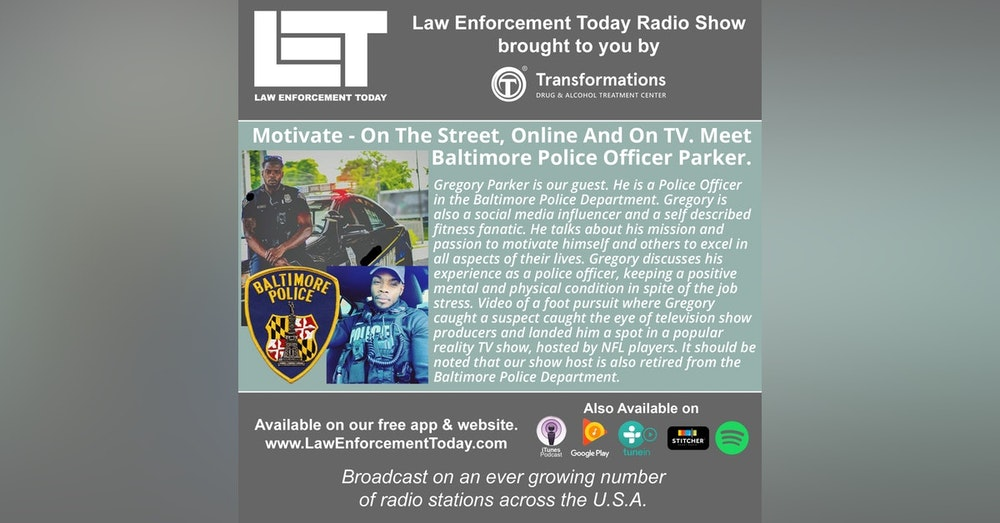 S4E49: Motivate - On The Street, Online And On TV. Meet Baltimore Police Officer Parker.