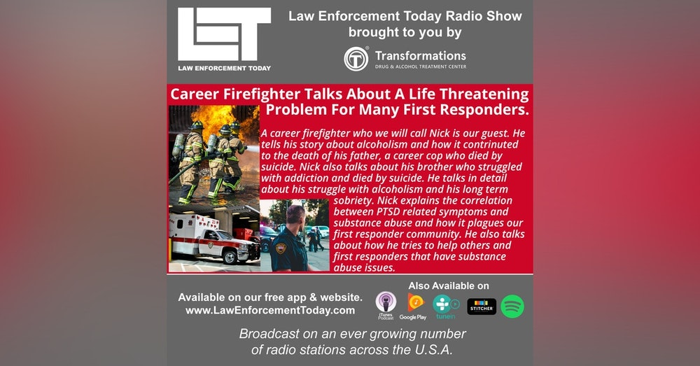 S4E60: Career Firefighter Talks About A Life Threatening  Problem For Many First Responders.