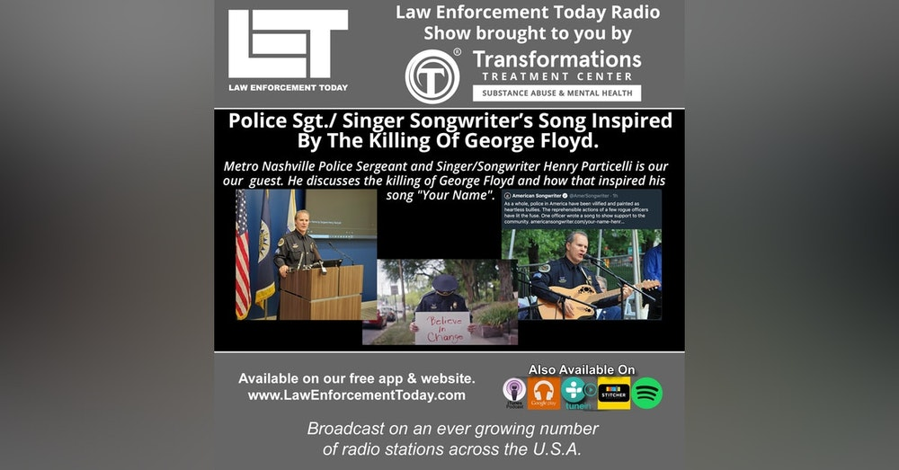S4E78: Police Sergeant / Singer Songwriter's Song Inspired By The Killing Of George Floyd.