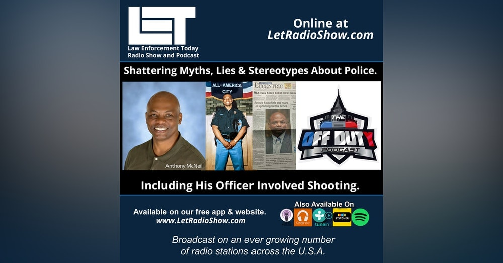 S5E49: Shattering Myths, Lies and Stereotypes About Police. Including His Officer Involved Shooting.