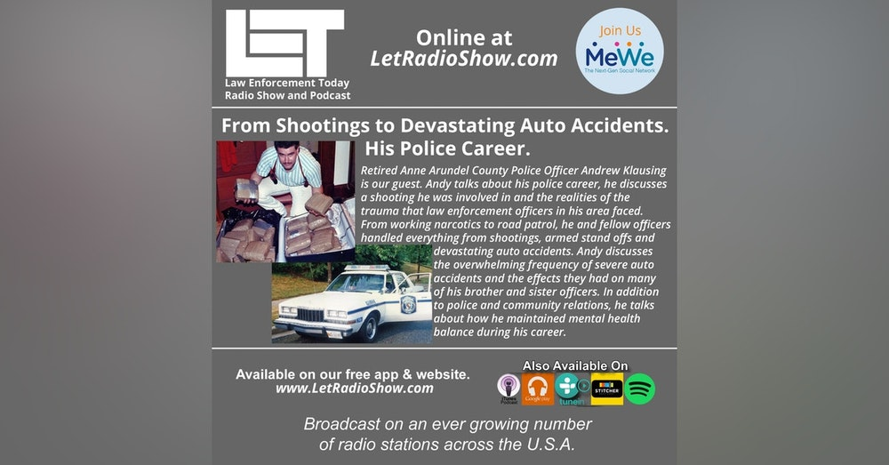 S5E1: From Shootings to Devastating Auto Accidents.   His Police Career.