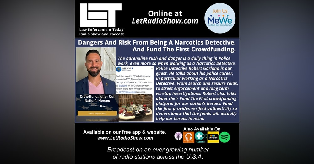 S5E21: The Dangers And Risk From Being A Narcotics Detective,  And Fund The First Crowdfunding.