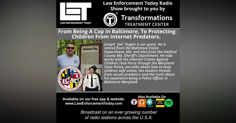 S4E37: Protecting  Children From Internet Predators and Being A Cop In Baltimore, Md.