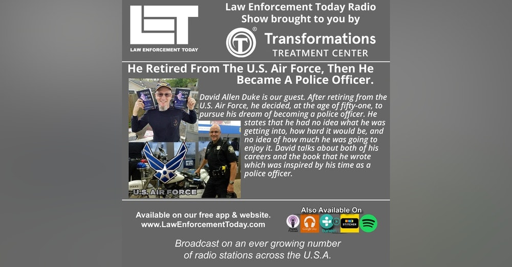 S4E32: He Retired From The U.S. Air Force, Then Became A Police Officer.