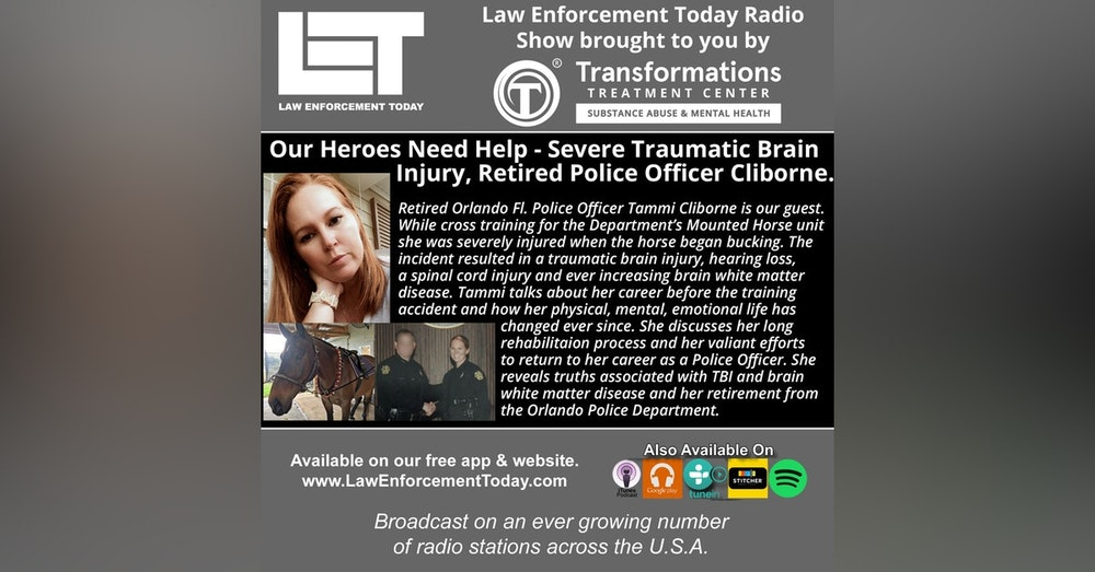 S4E87: Our Heroes Need Help - Severe Traumatic Brain  Injury, Retired Police Officer Cliborne.