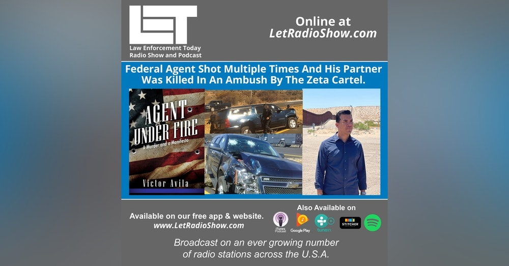 S5E46: Federal Agent Shot Multiple Times And His Partner Was Killed In An Ambush By The Zeta Cartel.