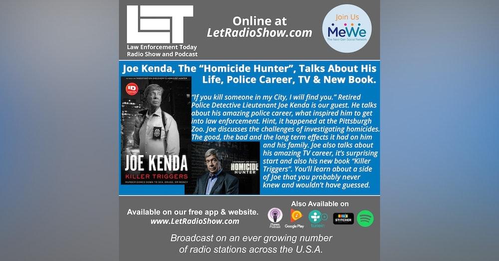 "S5E18: Joe Kenda, The ""Homicide Hunter"", Investigating Murders, His Police Career, TV & New Book."