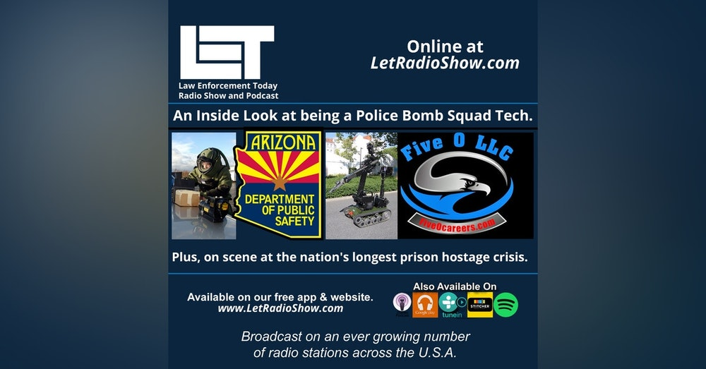 S5E52: An Inside Look At Being A Police Bomb Squad Tech. Plus, On Scene At The Nation's Longest Prison Hostage Crisis.