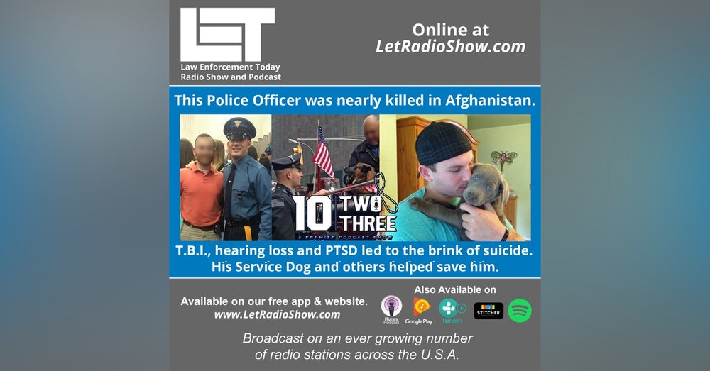 S5E61: This Police Officer was nearly killed in Afghanistan. T.B.I., hearing loss and PTSD led to the brink of suicide.