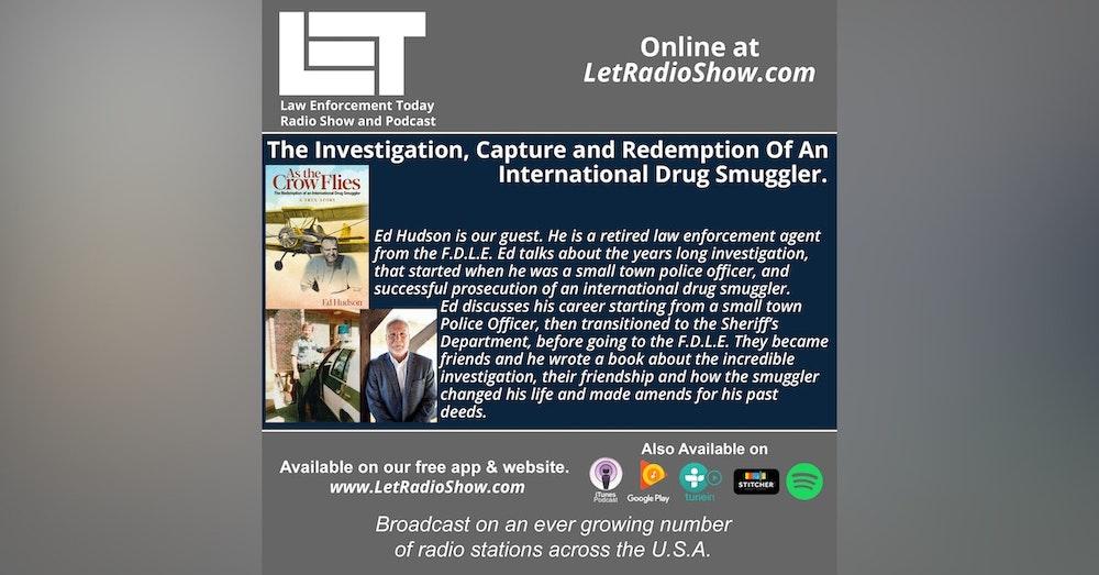 S5E12: The Investigation, Capture and Redemption Of An  International Drug Smuggler.