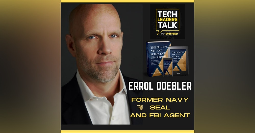 Part 1: Errol Doebler, former Navy Seal and FBI agent, talking about the Leadership process.