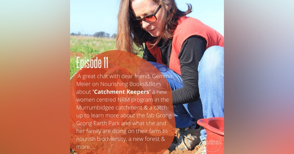 Nourishing Books & Bites –  Gemma Meier on 'Catchment Keepers',  Murrumbidgee Landcare & More