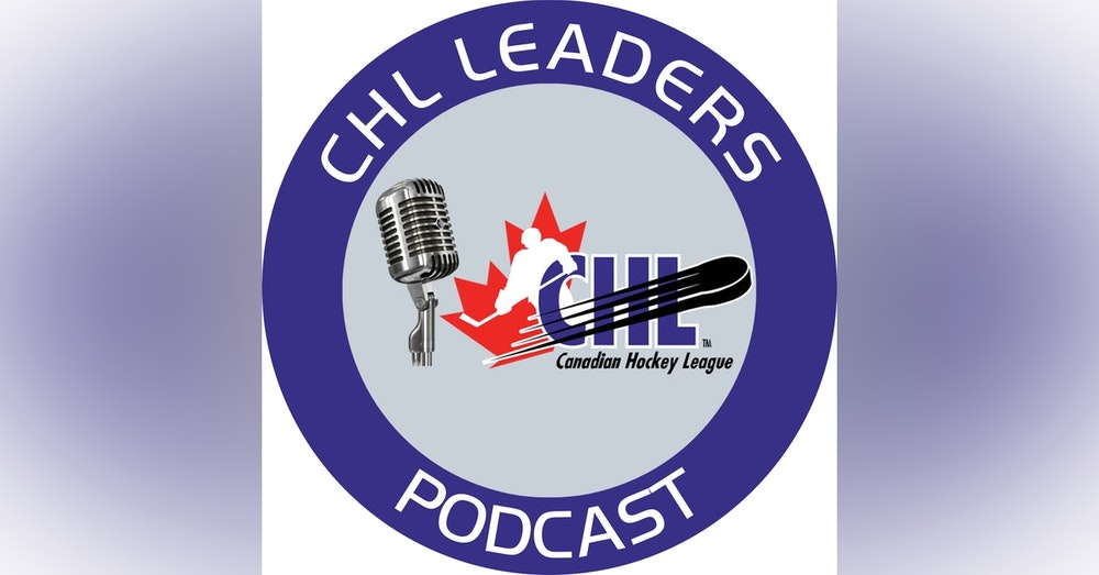 Episode 31: CHL Leaders - May 15, 2019