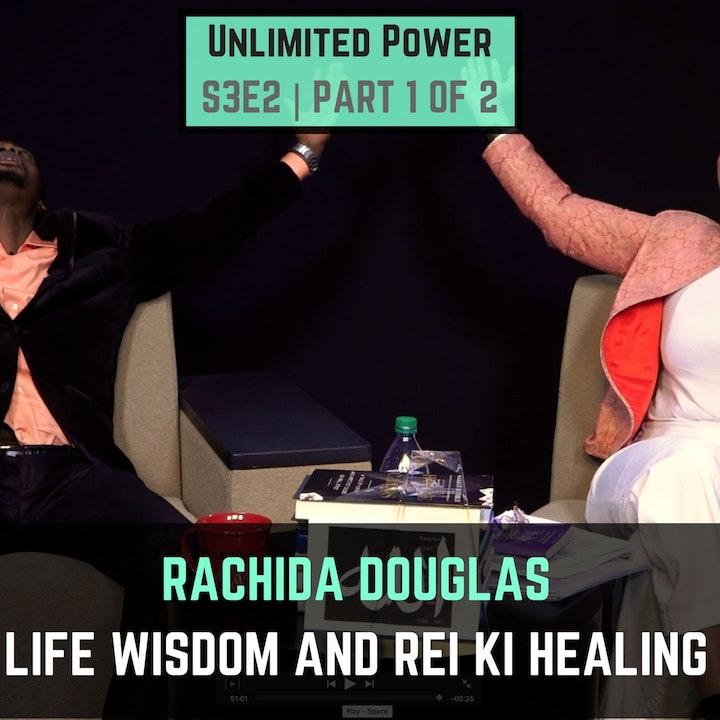 UP #32 Rachida Douglas Life Wisdom And REI KI Healing | UPS3E2 PT 1