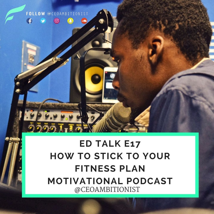 #17 Ed Talks How To Stick To Your Fitness Plan