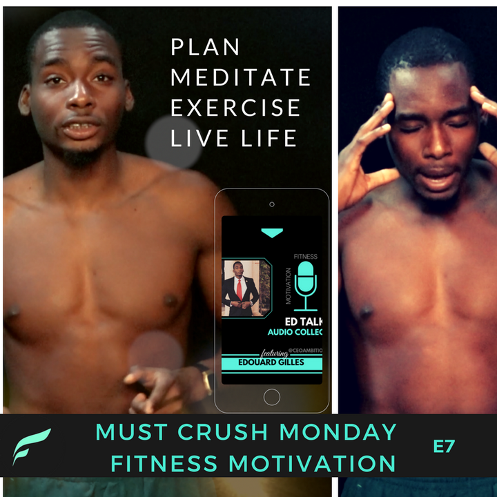 MUST CRUSH MONDAYS E7 | Plan Meditate Exercise LiVe Life