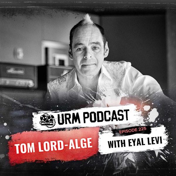 EP 225 | Tom Lord Alge Image
