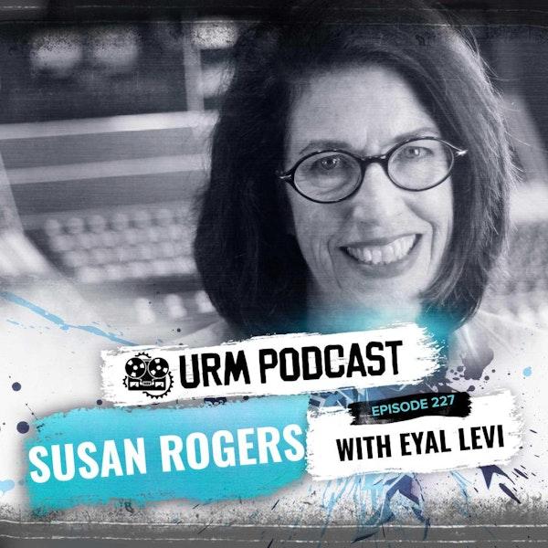 EP 227 | Susan Rogers Image