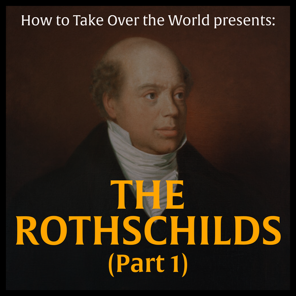 The Wealthiest Family of All Time - The Rothschilds (Part 1) Image